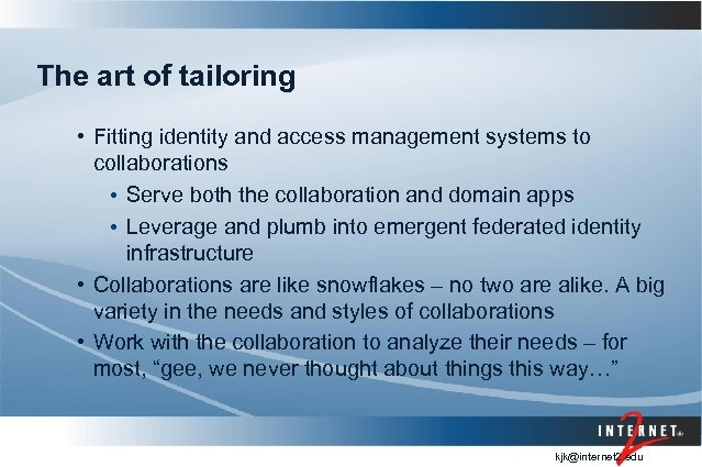 The art of tailoring • Fitting identity and access management systems to collaborations •