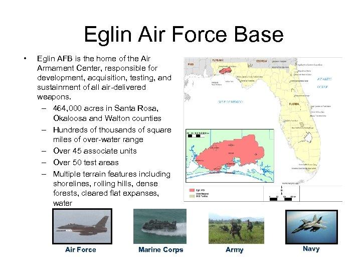 Eglin Air Force Base • Eglin AFB is the home of the Air Armament