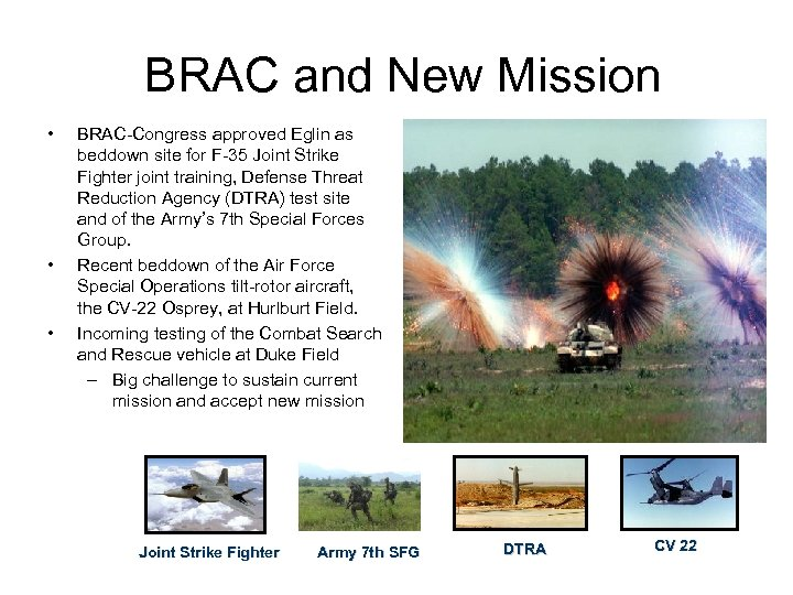 BRAC and New Mission • • • BRAC-Congress approved Eglin as beddown site for