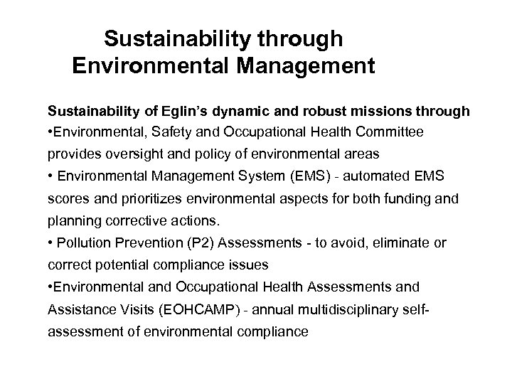 Sustainability through Environmental Management Sustainability of Eglin's dynamic and robust missions through • Environmental,