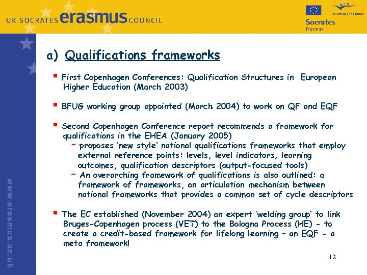 a) Qualifications frameworks § First Copenhagen Conferences: Qualification Structures in Higher Education (March 2003)