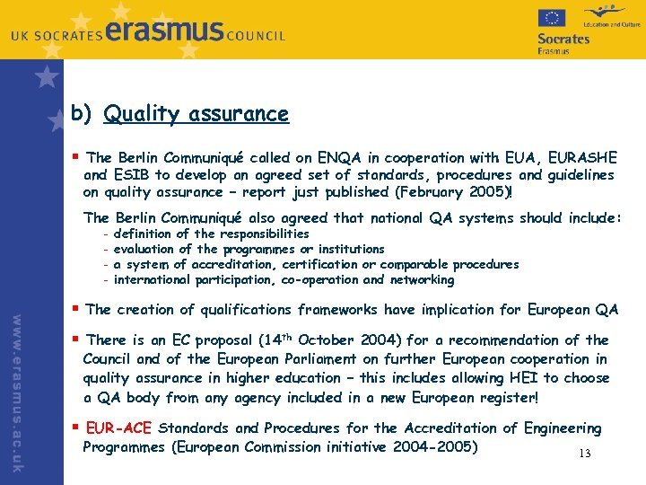 b) Quality assurance § The Berlin Communiqué called on ENQA in cooperation with EUA,