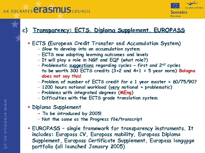 c) Transparency: ECTS, Diploma Supplement, EUROPASS § ECTS (European Credit Transfer and Accumulation System)