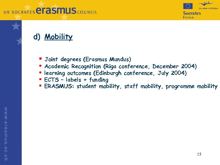 d) Mobility § Joint § § degrees (Erasmus Mundus) Academic Recognition (Riga conference, December