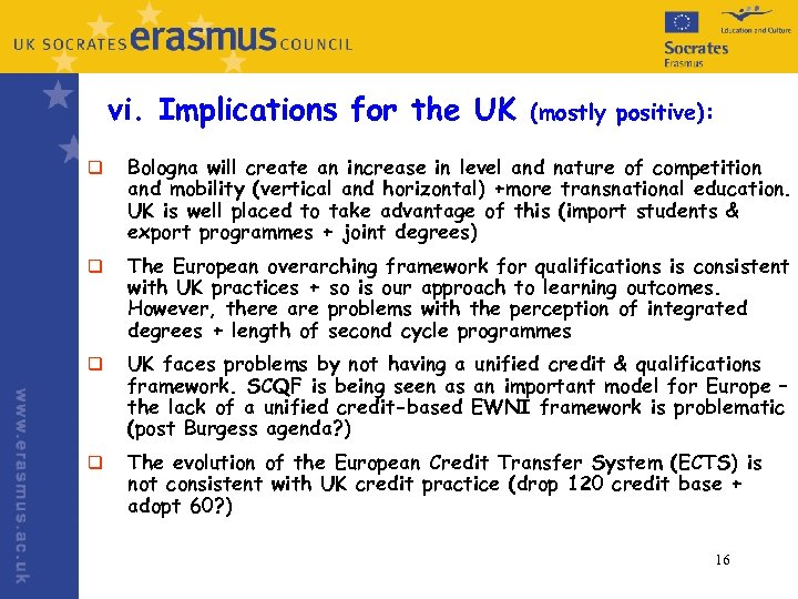vi. Implications for the UK (mostly positive): q Bologna will create an increase in