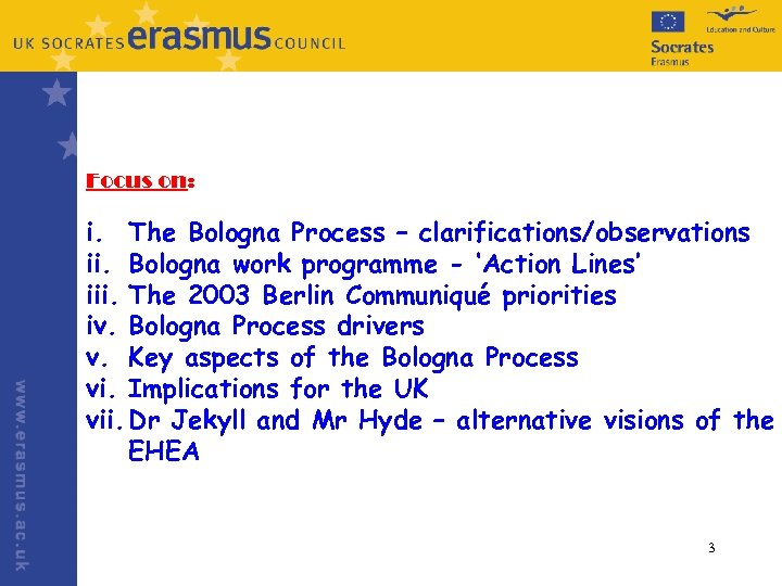 Focus on: i. The Bologna Process – clarifications/observations ii. Bologna work programme - 'Action
