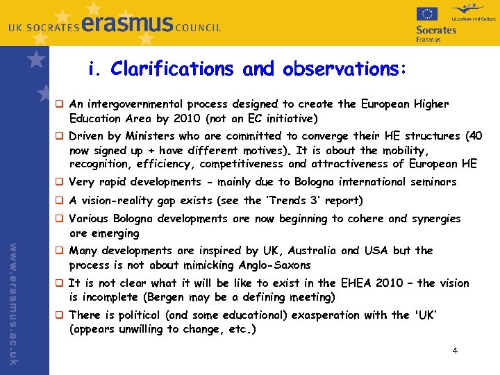 i. Clarifications and observations: q An intergovernmental process designed to create the European Higher