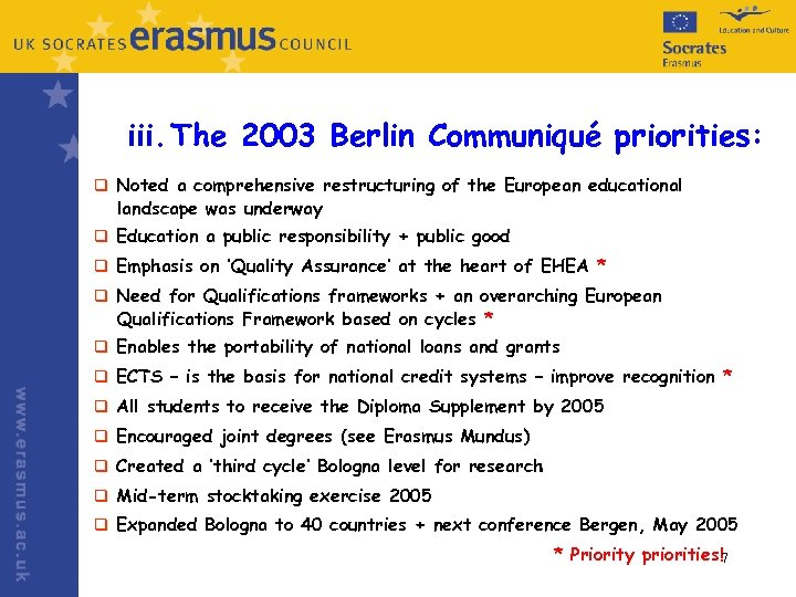 iii. The 2003 Berlin Communiqué priorities: q Noted a comprehensive restructuring of the European