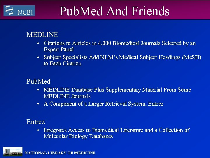 Pub. Med And Friends MEDLINE • Citations to Articles in 4, 000 Biomedical Journals