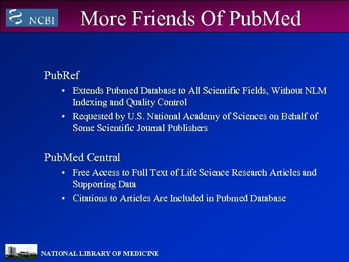 More Friends Of Pub. Med Pub. Ref • Extends Pubmed Database to All Scientific