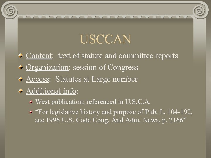 USCCAN Content: text of statute and committee reports Organization: session of Congress Access: Statutes