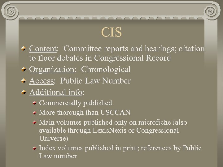 CIS Content: Committee reports and hearings; citation to floor debates in Congressional Record Organization: