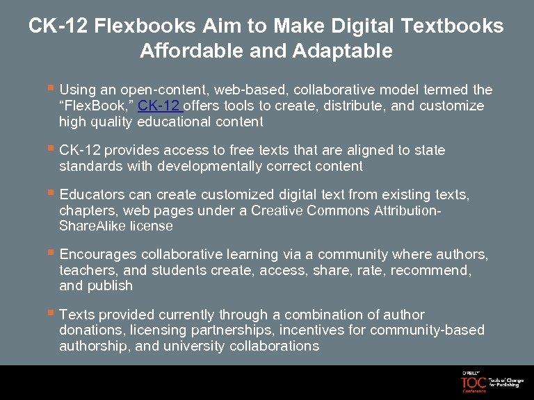CK-12 Flexbooks Aim to Make Digital Textbooks Affordable and Adaptable § Using an open-content,