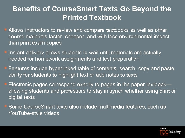 Benefits of Course. Smart Texts Go Beyond the Printed Textbook § Allows instructors to