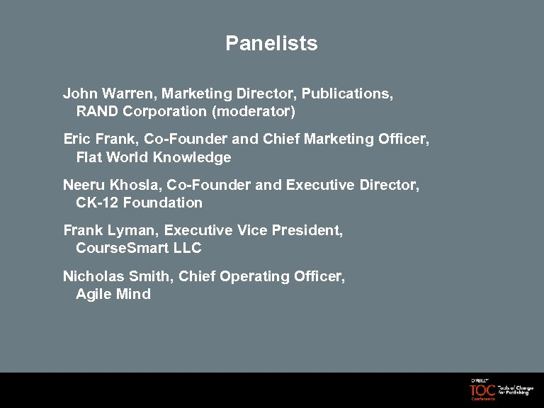 Panelists John Warren, Marketing Director, Publications, RAND Corporation (moderator) Eric Frank, Co-Founder and Chief