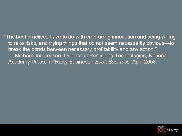 """The best practices have to do with embracing innovation and being willing to take"