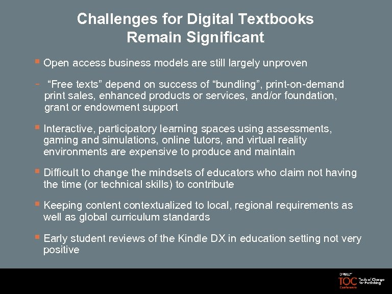 Challenges for Digital Textbooks Remain Significant § Open access business models are still largely