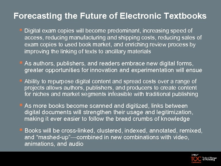 Forecasting the Future of Electronic Textbooks § Digital exam copies will become predominant, increasing