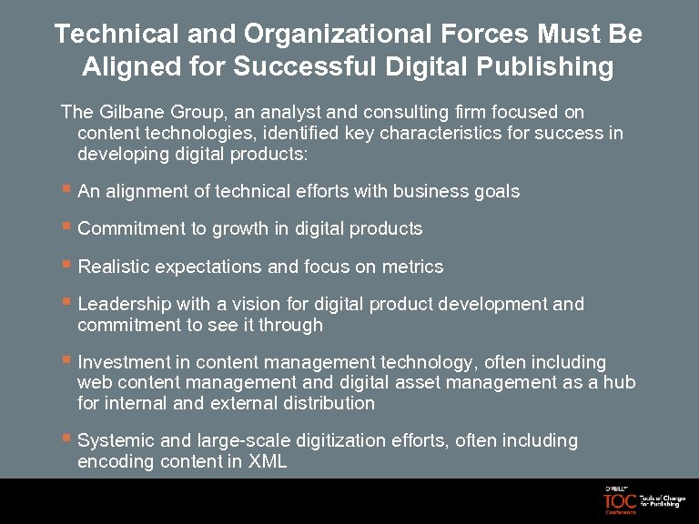 Technical and Organizational Forces Must Be Aligned for Successful Digital Publishing The Gilbane Group,