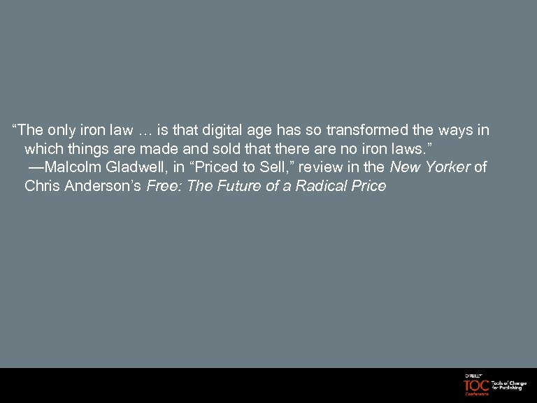 """The only iron law … is that digital age has so transformed the ways"