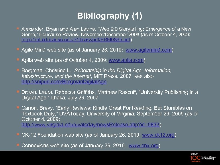"Bibliography (1) § Alexander, Bryan and Alan Levine, ""Web 2. 0 Storytelling: Emergence of"