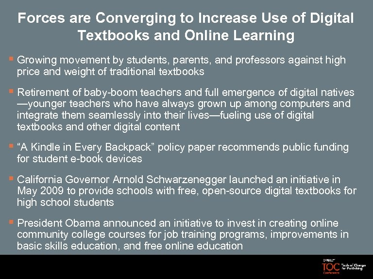 Forces are Converging to Increase Use of Digital Textbooks and Online Learning § Growing