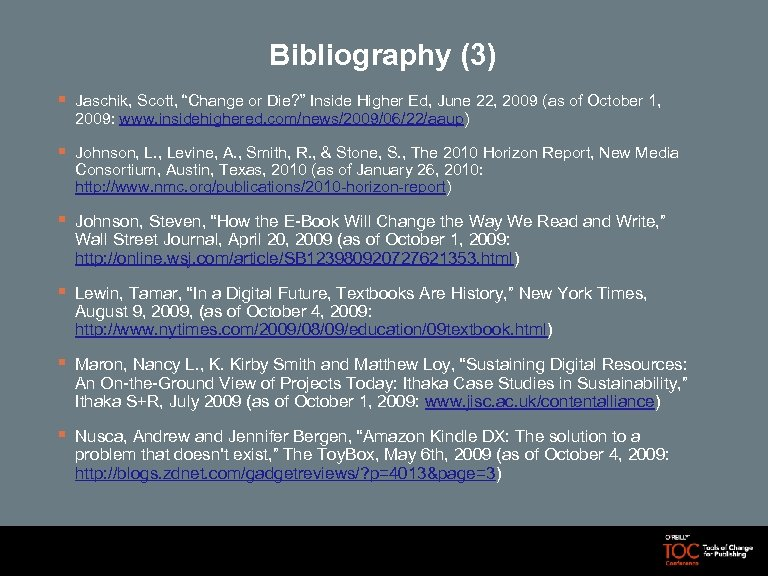 "Bibliography (3) § Jaschik, Scott, ""Change or Die? "" Inside Higher Ed, June 22,"