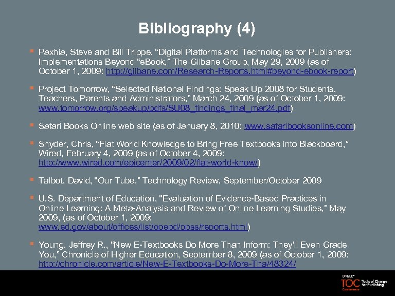 "Bibliography (4) § Paxhia, Steve and Bill Trippe, ""Digital Platforms and Technologies for Publishers:"