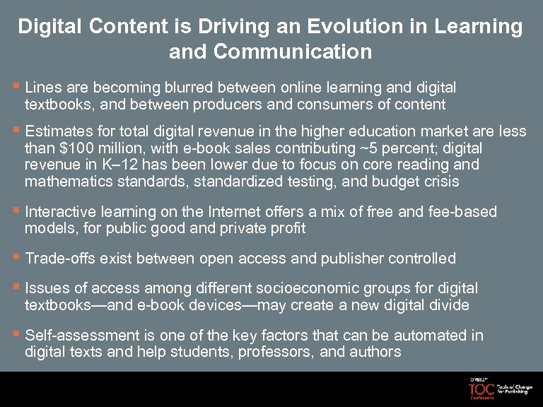 Digital Content is Driving an Evolution in Learning and Communication § Lines are becoming