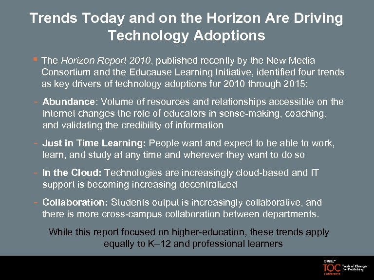 Trends Today and on the Horizon Are Driving Technology Adoptions § The Horizon Report
