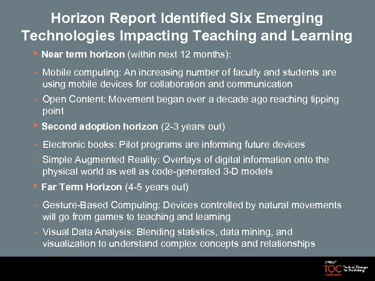 Horizon Report Identified Six Emerging Technologies Impacting Teaching and Learning § Near term horizon