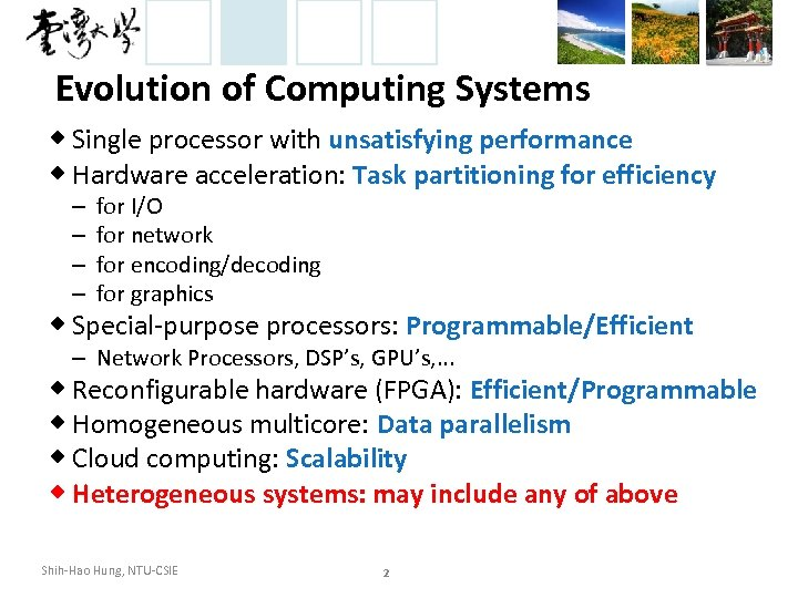 Evolution of Computing Systems ◆ Single processor with unsatisfying performance ◆ Hardware acceleration: Task