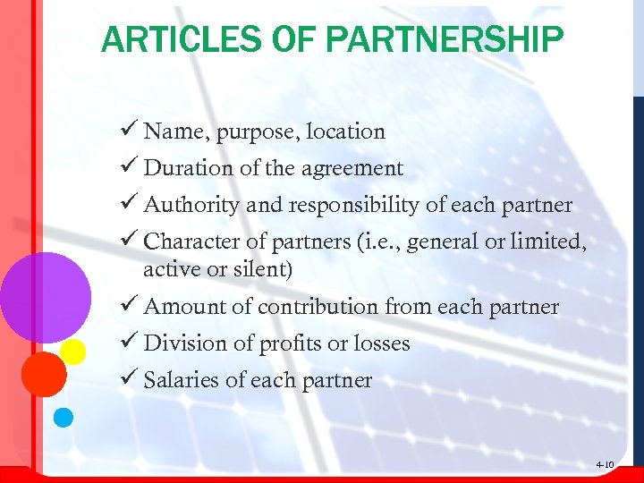 ARTICLES OF PARTNERSHIP ü Name, purpose, location ü Duration of the agreement ü Authority