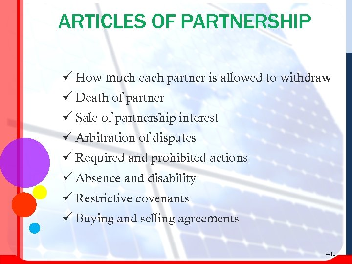 ARTICLES OF PARTNERSHIP ü How much each partner is allowed to withdraw ü Death