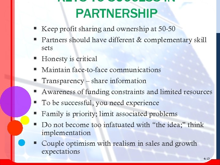 KEYS TO SUCCESS IN PARTNERSHIP § Keep profit sharing and ownership at 50 -50