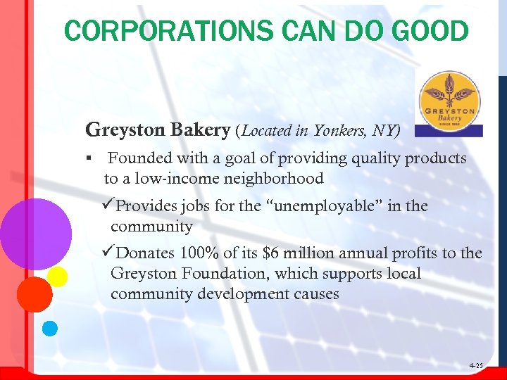 CORPORATIONS CAN DO GOOD Greyston Bakery (Located in Yonkers, NY) § Founded with a