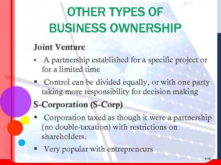OTHER TYPES OF BUSINESS OWNERSHIP Joint Venture § A partnership established for a specific