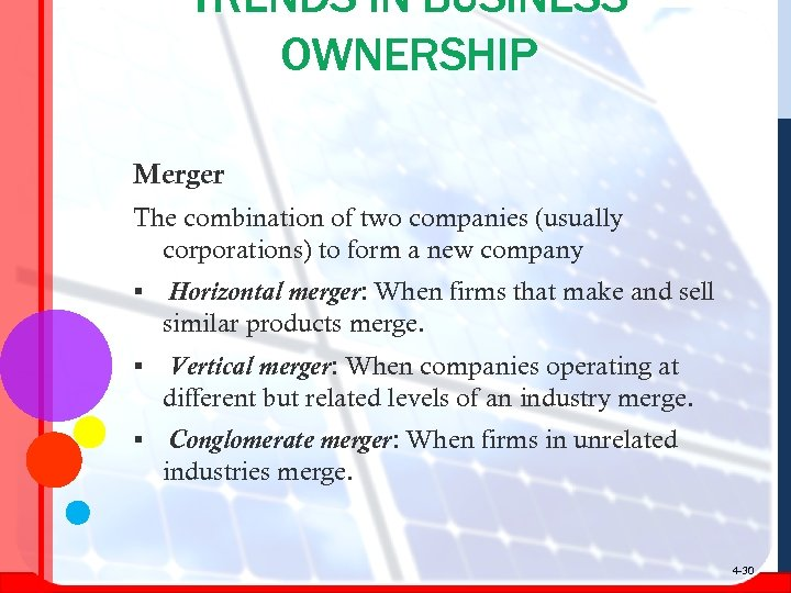 TRENDS IN BUSINESS OWNERSHIP Merger The combination of two companies (usually corporations) to form