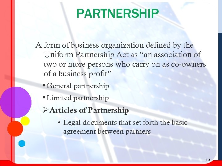 """PARTNERSHIP A form of business organization defined by the Uniform Partnership Act as """"an"""