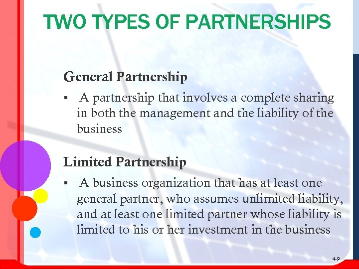 TWO TYPES OF PARTNERSHIPS General Partnership § A partnership that involves a complete sharing