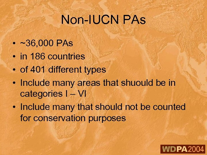 Non-IUCN PAs • • ~36, 000 PAs in 186 countries of 401 different types