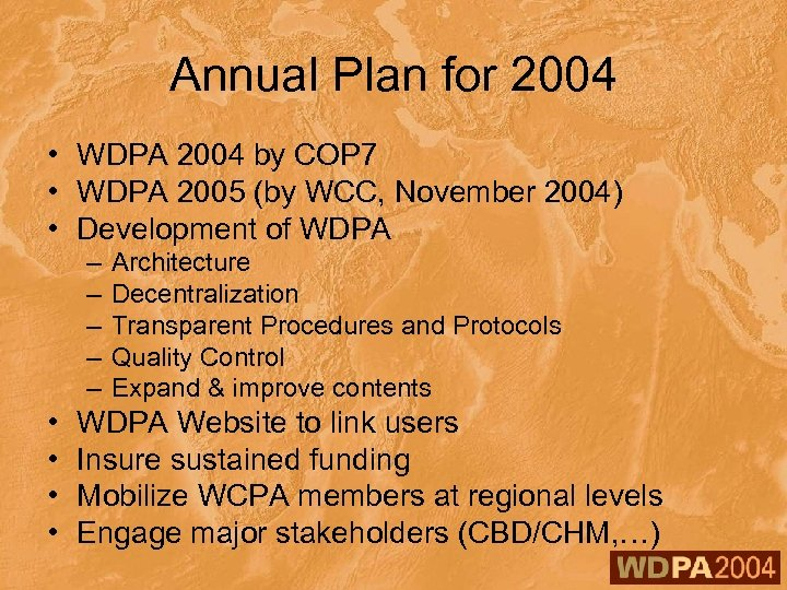 Annual Plan for 2004 • WDPA 2004 by COP 7 • WDPA 2005 (by
