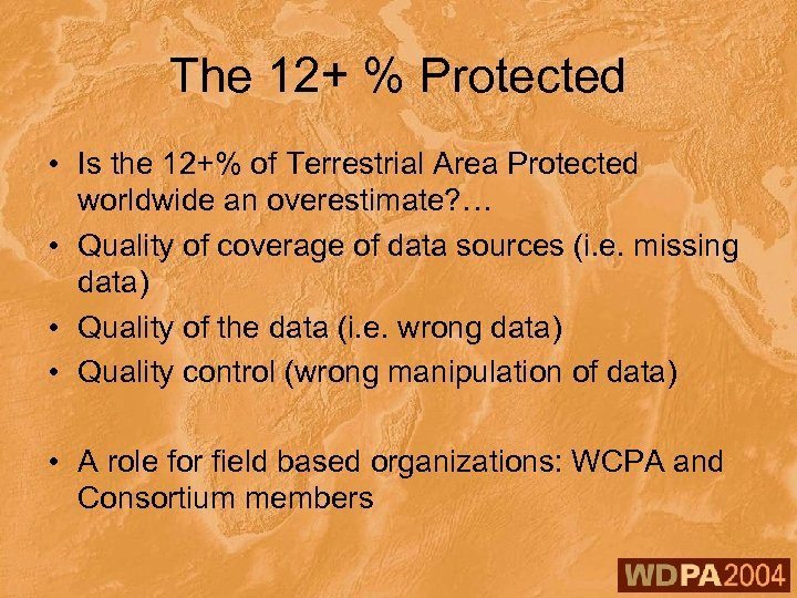 The 12+ % Protected • Is the 12+% of Terrestrial Area Protected worldwide an
