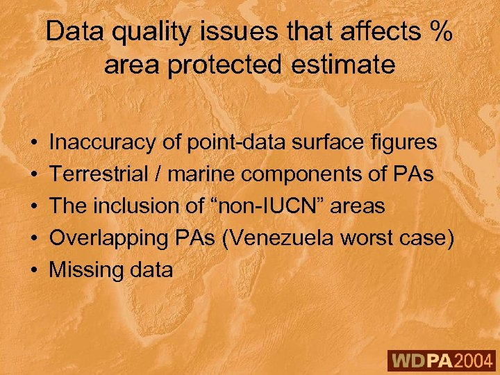 Data quality issues that affects % area protected estimate • • • Inaccuracy of