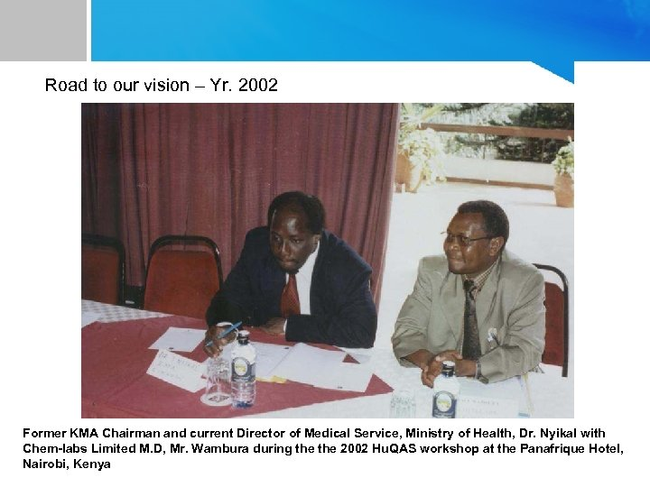 Road to our vision – Yr. 2002 Former KMA Chairman and current Director of