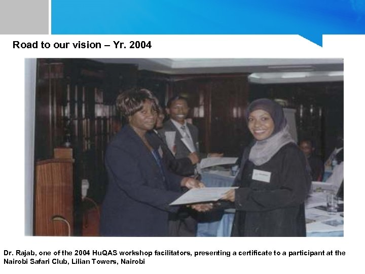 Road to our vision – Yr. 2004 Dr. Rajab, one of the 2004 Hu.