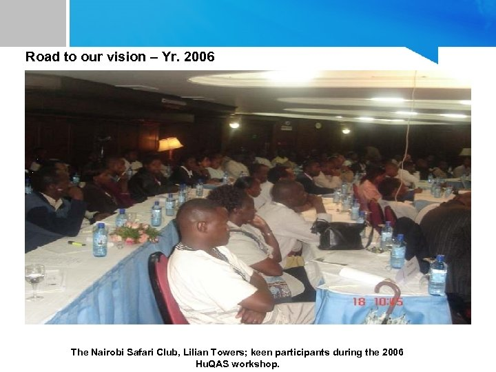 Road to our vision – Yr. 2006 The Nairobi Safari Club, Lilian Towers; keen
