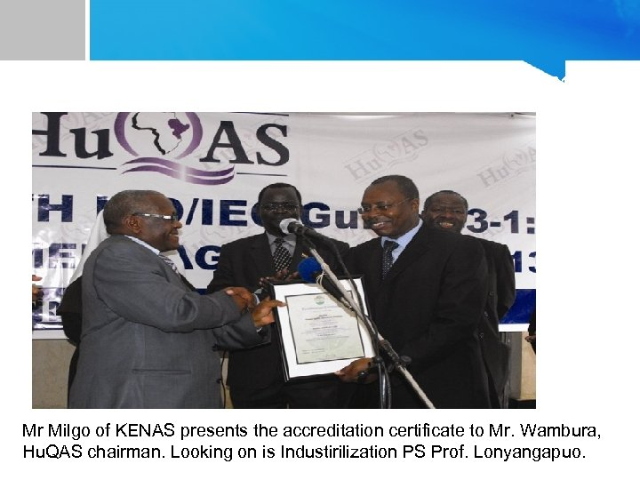 Road to our vision – Yr. 2010 Mr Milgo of KENAS presents the accreditation