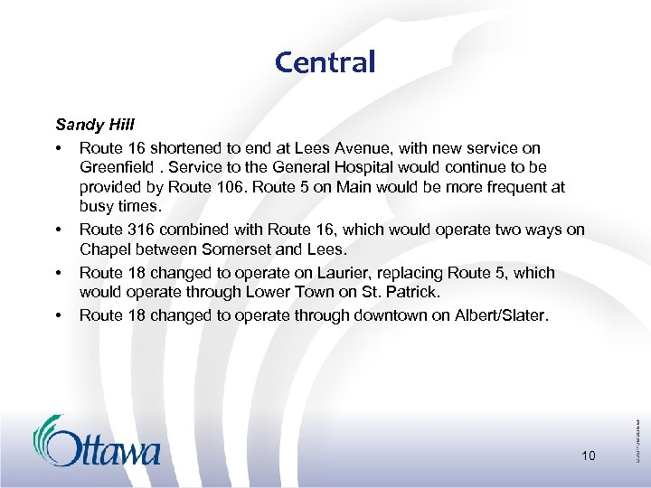 Central Sandy Hill • Route 16 shortened to end at Lees Avenue, with new