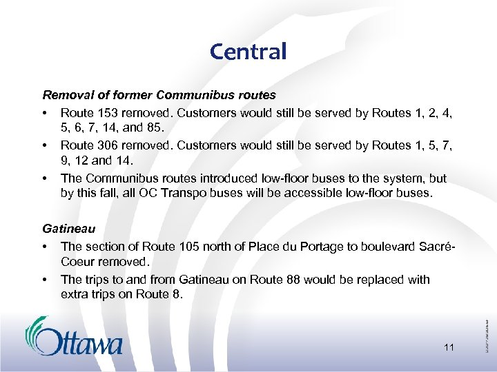 Central Removal of former Communibus routes • Route 153 removed. Customers would still be